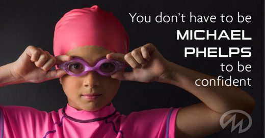 You don't have to be michael phelps to be confident